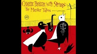 Charlie Parker With Strings The Master Takes 1950 History Of Jazz Music