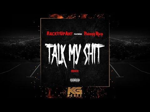 RackItUpAnt ft. Philthy Rich - Talk My Shit [Remix] [New 2019]
