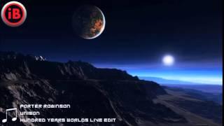Porter Robinson - Unison (Hundred Years Edit)
