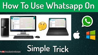 How to Use Whatsapp on your PC / Laptop | For Windows & Mac