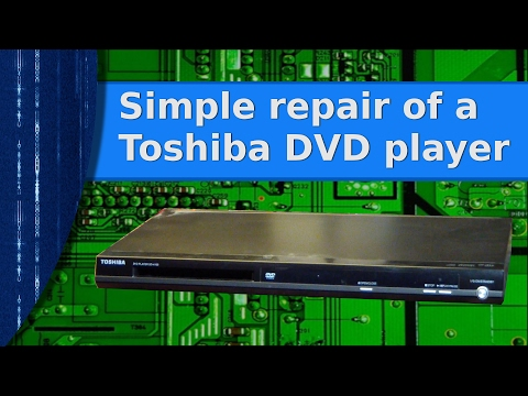 Electronics - Simple repair of a Toshiba consumer DVD player