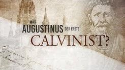 """Streiflichter aus der Kirchengeschichte: War Augustinus wirklich der erste """"Calvinist""""?"""