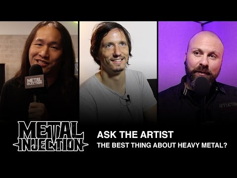 ASK THE ARTIST: The Best Thing About Heavy Metal? | Metal Injection