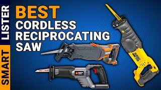 Top 7 Best Cordless Reciprocating Saw (2019) - Reviews & Buying Guide