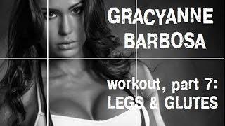 Грациана Барбоза, тренировка ног и ягодиц, часть 7