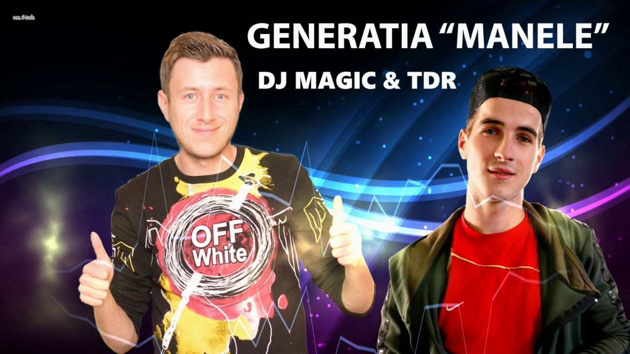Download Dj Magic & TDR - GENERATIA MANELE | Oficial Audio
