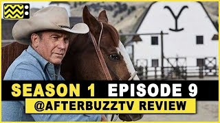 Yellowstone Season 1 Episode 9 Review & After Show