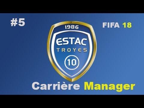 FIFA 18 Carrière ESTAC Troyes Ep5: Le Lyon est mort ce soir !!!!
