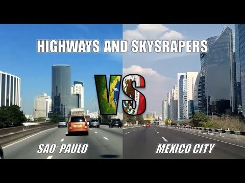Mexico City VS Sao Paulo | Highways and Cityscapes