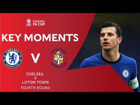 Chelsea v Luton Town | Key Moments | Fourth Round | Emirates FA Cup 2020-21