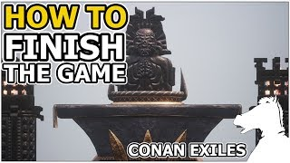 How to Finish The Game | CONAN EXILES