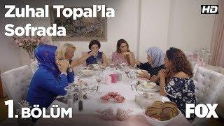 Zuhal Topal'la Sofrada 1. Bölüm