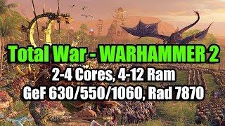 Total War WARHAMMER 2 на слабом ПК 2 4 Cores 4 12 Ram GeF 630 550 1060 Rad 7870
