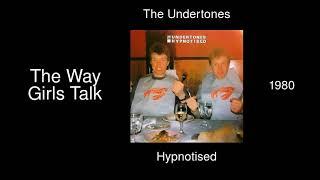 The Undertones - The Way Girls Talk - Hypnotised [1980]