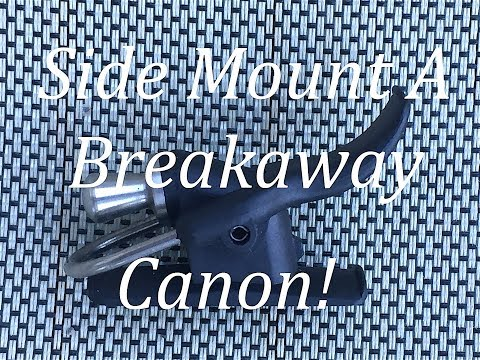 Side Mount A Breakaway Canon!