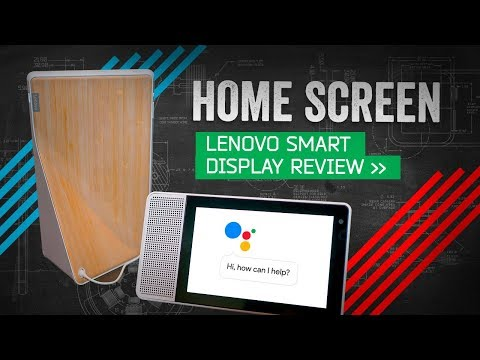 Lenovo Smart Display Review: The First Google Home I\'d Actually Buy