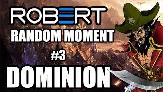ROBERT RANDOM MOMENT #3 : DOMINION