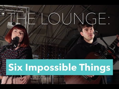 THE LOUNGE: Six Impossible Things - Words (Live)