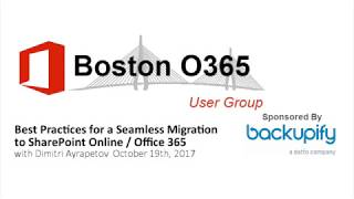 Best Practices for a Seamless Migration to SharePoint Online / Office 365 with Dimitri Ayrapetov
