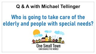 11 Who will take care of the elderly and special needs? Q&A with Michael Tellinger - ONE SMALL TOWN