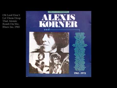 Alexis Korner (Blues Inc)-Oh lord don´t let them drop that atomic bomb
