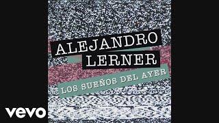 Alejandro Lerner - Los Sueños del Ayer