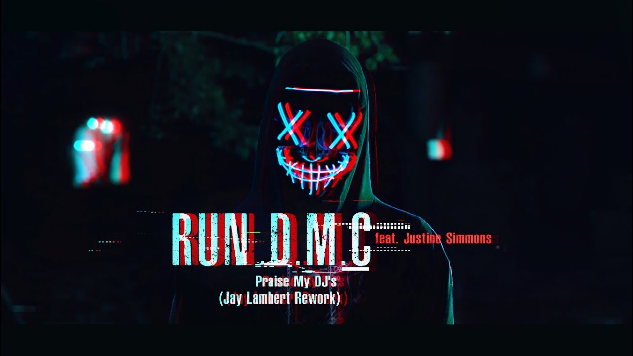 Run DMC feat. Justine Simmons - Praise My DJ's 2021 (Jay Lambert Rework)