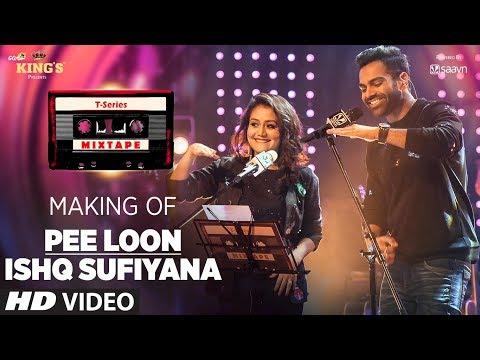 Pee Loon/Ishq Sufiyana (Behind The Scenes) | T-Series Mixtape | Neha Kakkar, Sreerama Chandra