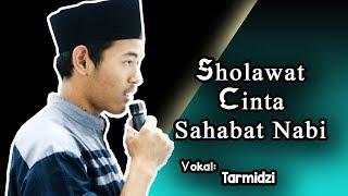 Sholawat Cinta sahabat nabi | Lirik - Tarmidzi
