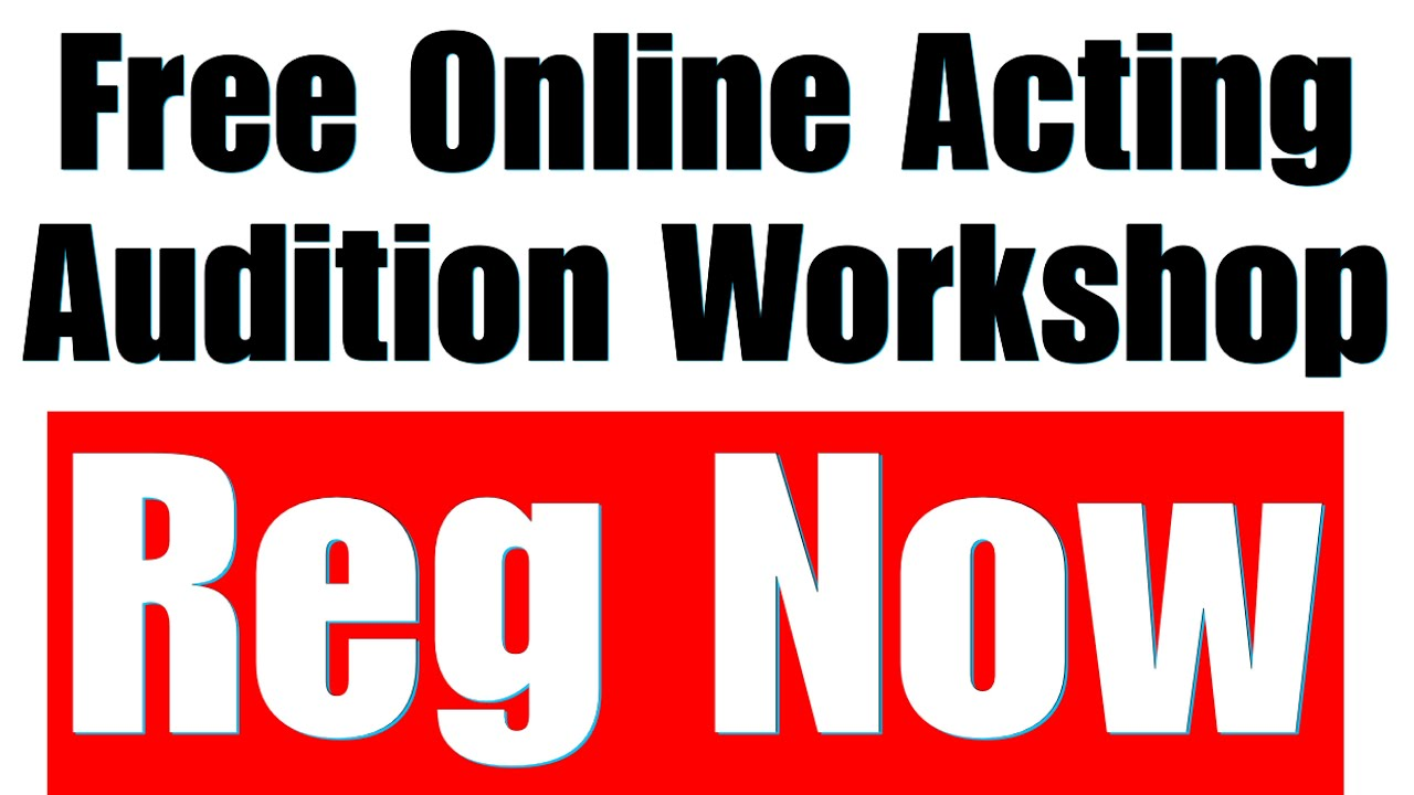 Free online Acting Audition Workshop tomorrow