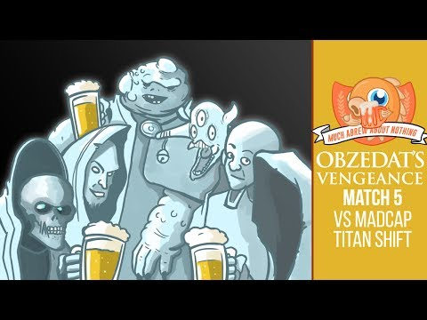 Much Abrew: Obzedat's Vengeance vs Madcap Titanshift (Match 5)