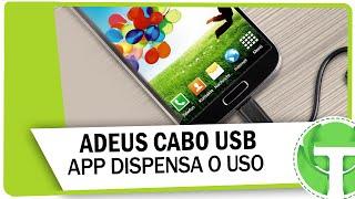 ADEUS CABO USB!! Conheça o aplicativo que dispensa o uso do acessório!