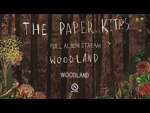 The Paper Kites - Woodland (Full EP Stream)