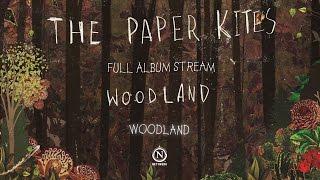 The Paper Kites - Woodland (Full EP Stream)