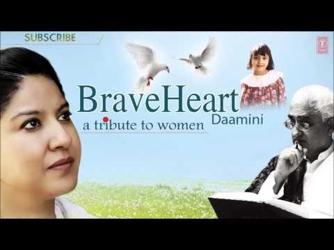 Braveheart - Daamini (A Tribute To Women)