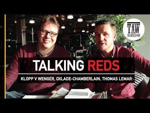 Talking Reds: Klopp v Wenger, Oxlade-Chamberlain, Thomas Lemar