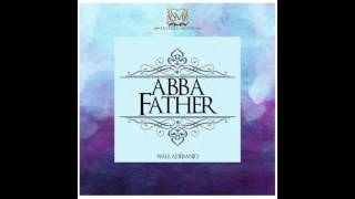 Brand New Single ABBA FATHER - Wale Adebanjo.mp3