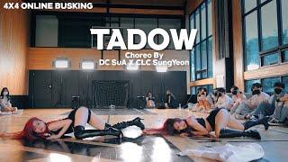 [4X4] TADOW (Choreo By DC SuA X CLC SungYeon) I 안무 댄스커버 DANCE COVER [4X4 ONLINE BUSKING]