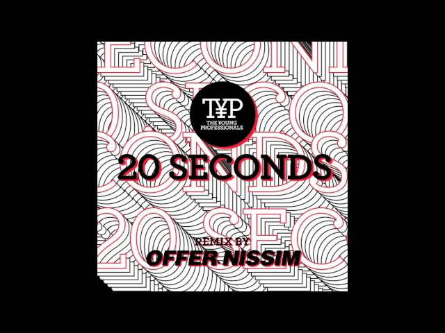 20 Seconds  — The Young Professionals (Offer Nissim Remix)