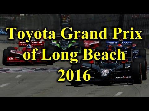 My Amazing Experience of Toyota Grand Prix of Long Beach 2016