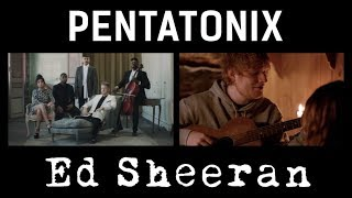 Perfect - Pentatonix & Ed Sheeran (side by side)