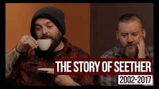 THE STORY OF SEETHER | (2002-2017)