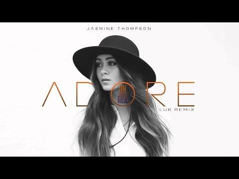 Jasmine Thompson - Adore 2016 2k16 (House Tropical Luk Remix)