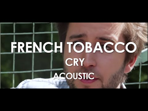 French Tobacco - Cry - Acoustic [Live in Paris]