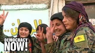 Turkey Moves to Crush Rojava, the Kurds' Radical Experiment Based on Democracy, Feminism & Ecology