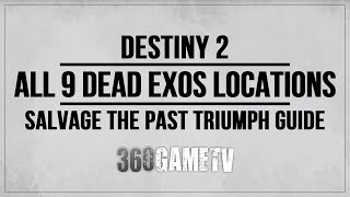 Destiny 2 All 9 Dead Exos Locations - Salvage the Past Triumph - Lost Lament Exotic Quest Step Guide