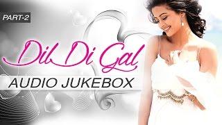 Dil Di Gal | Audio Jukebox | Punjabi Album | Part 2