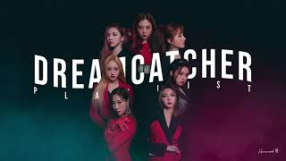 Dreamcatcher (드림캐쳐) k-rock/hard/hype playlist 2020