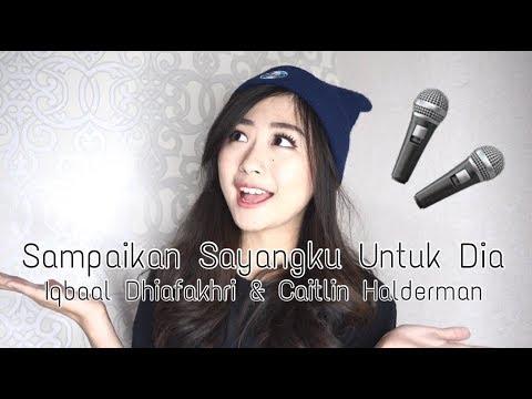 Sampaikan Sayangku Untuk Dia - Iqbaal Dhiafakhri & Caitlin Halderman Cover