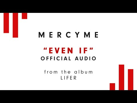 MercyMe  Even If Audio
